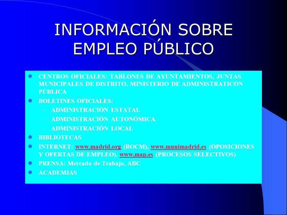 INFORMACIÓN SOBRE EMPLEO PÚBLICO CENTROS OFICIALES: TABLONES DE AYUNTAMIENTOS, JUNTAS MUNICIPALES DE DISTRITO, MINISTERIO DE ADMINISTRATICÓN PÚBLICA B