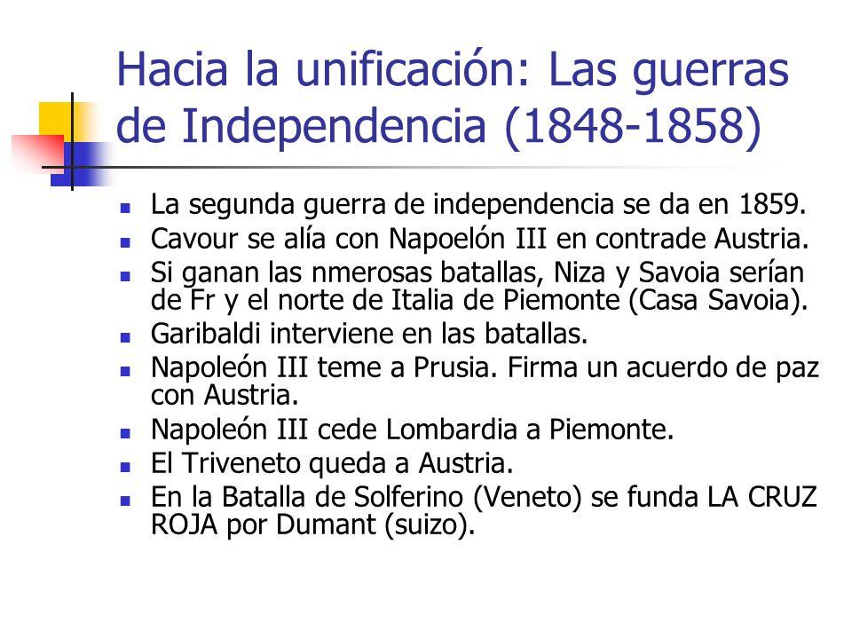 La segunda guerra de independencia se da en 1859. Cavour se alía con Napoelón III en contrade Austria. Si ganan las nmerosas batallas, Niza y Savoia s
