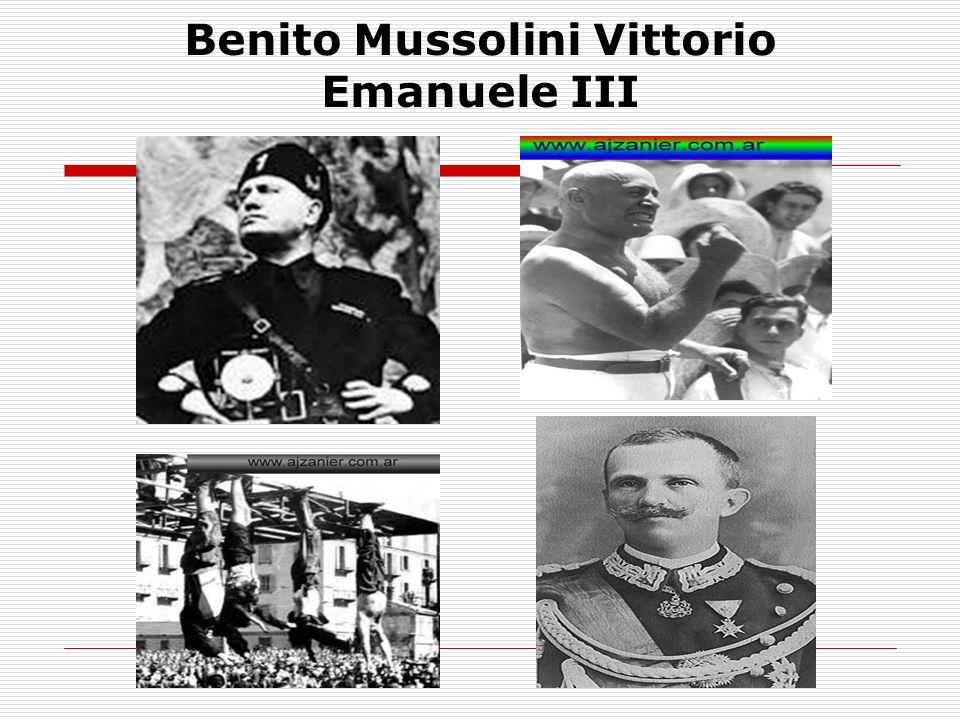 Benito Mussolini Vittorio Emanuele III
