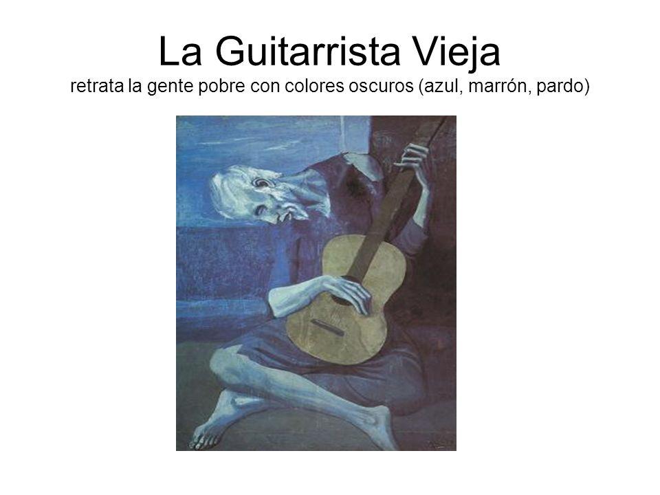 La Guitarrista Vieja retrata la gente pobre con colores oscuros (azul, marrón, pardo)