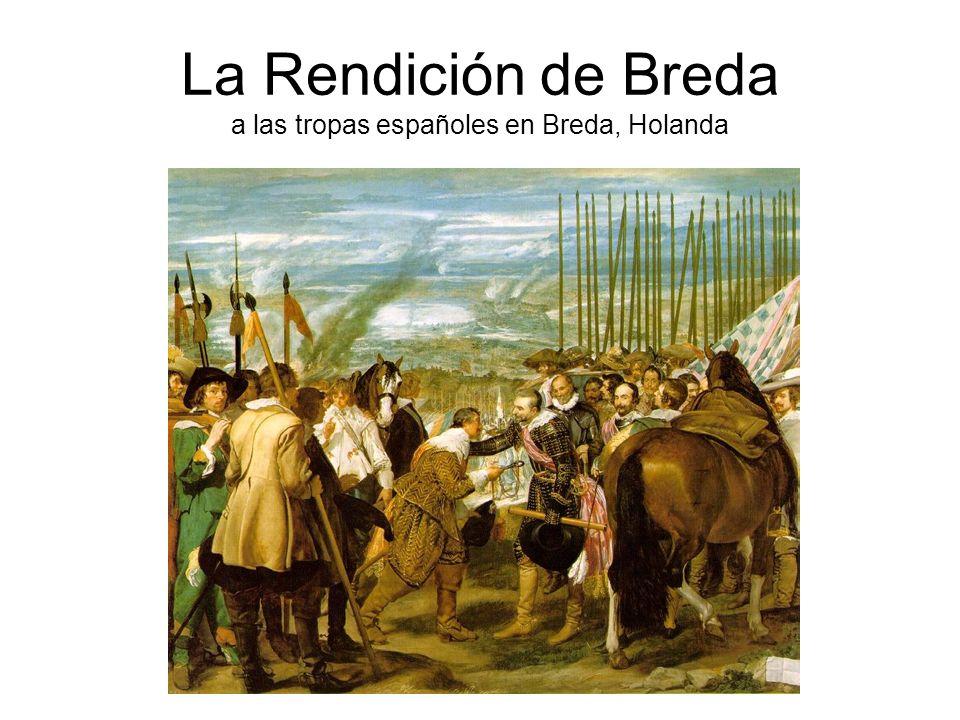 La Rendición de Breda a las tropas españoles en Breda, Holanda