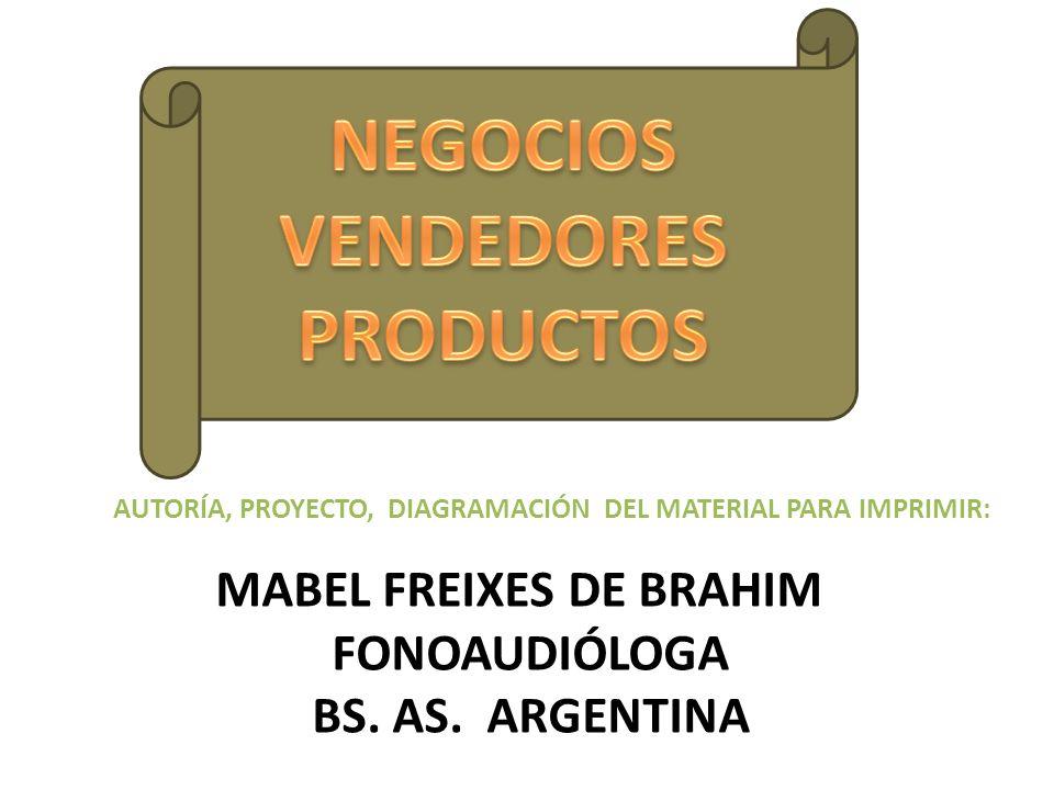 AUTORÍA, PROYECTO, DIAGRAMACIÓN DEL MATERIAL PARA IMPRIMIR: MABEL FREIXES DE BRAHIM FONOAUDIÓLOGA BS. AS. ARGENTINA