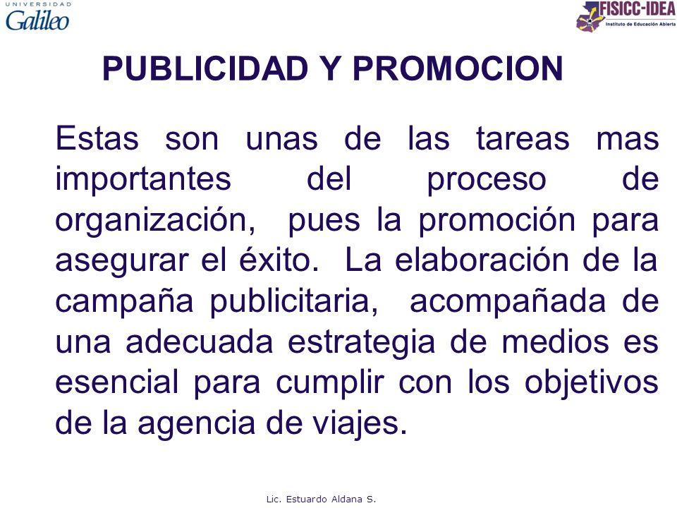 PUBLICIDAD Y PROMOCION Estas son unas de las tareas mas importantes del proceso de organización, pues la promoción para asegurar el éxito.