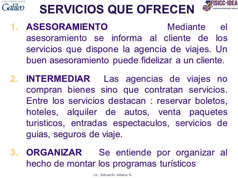 SERVICIOS QUE OFRECEN 1.ASESORAMIENTO Mediante el asesoramiento se informa al cliente de los servicios que dispone la agencia de viajes.