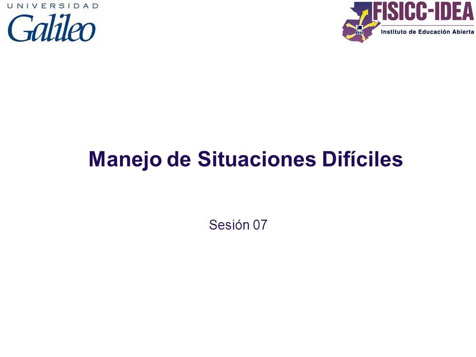 Manejo de Situaciones Difíciles Sesión 07