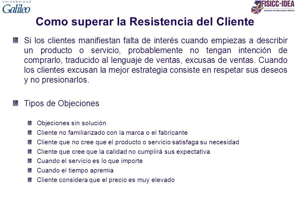 Como superar la Resistencia del Cliente Si los clientes manifiestan falta de interés cuando empiezas a describir un producto o servicio, probablemente