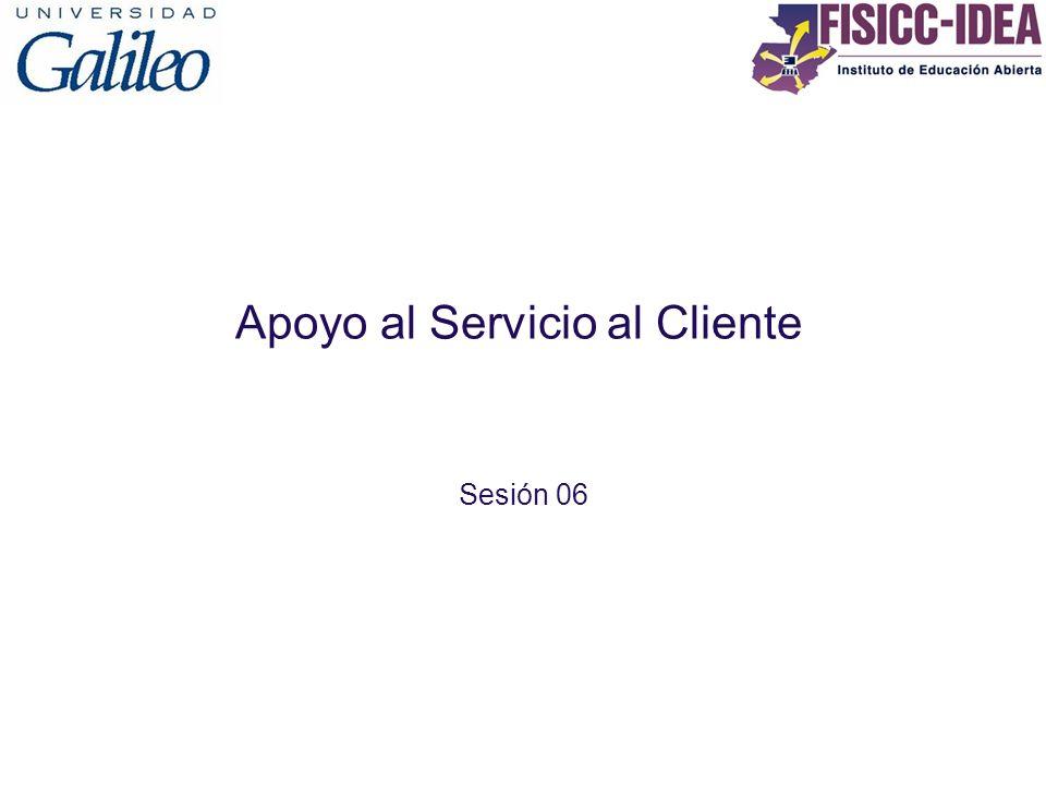 Apoyo al Servicio al Cliente Sesión 06