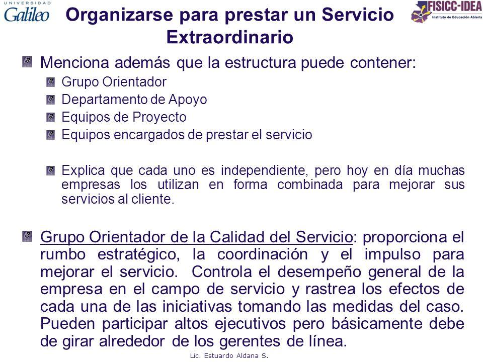 Organizarse para prestar un Servicio Extraordinario Menciona además que la estructura puede contener: Grupo Orientador Departamento de Apoyo Equipos d