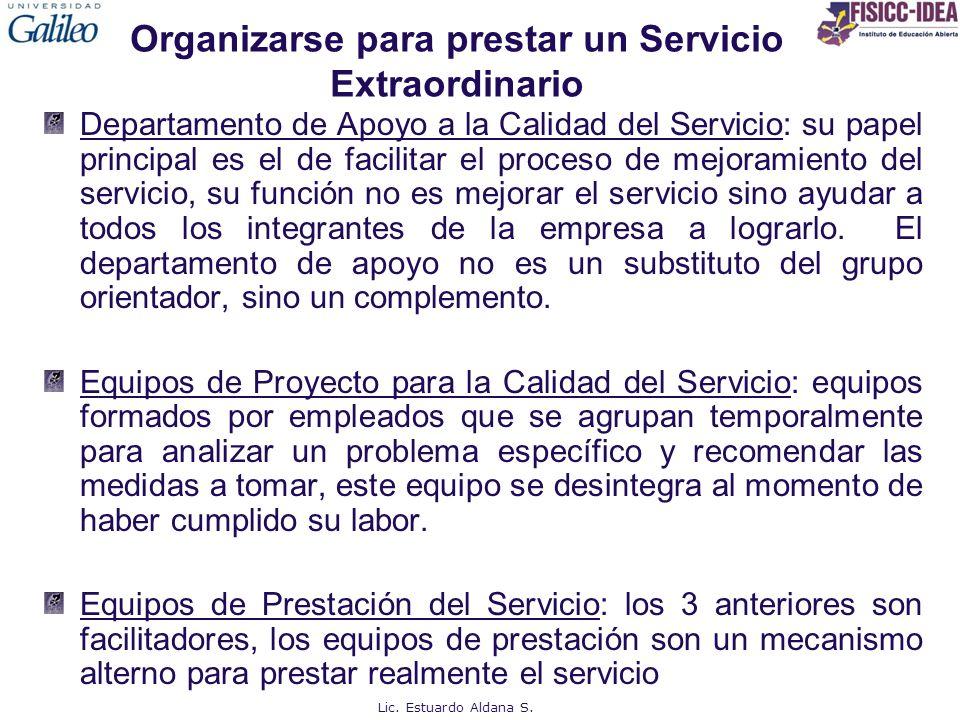 Organizarse para prestar un Servicio Extraordinario Departamento de Apoyo a la Calidad del Servicio: su papel principal es el de facilitar el proceso
