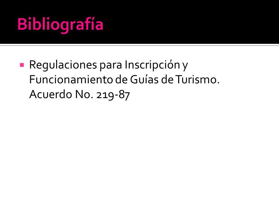 Regulaciones para Inscripción y Funcionamiento de Guías de Turismo. Acuerdo No. 219-87