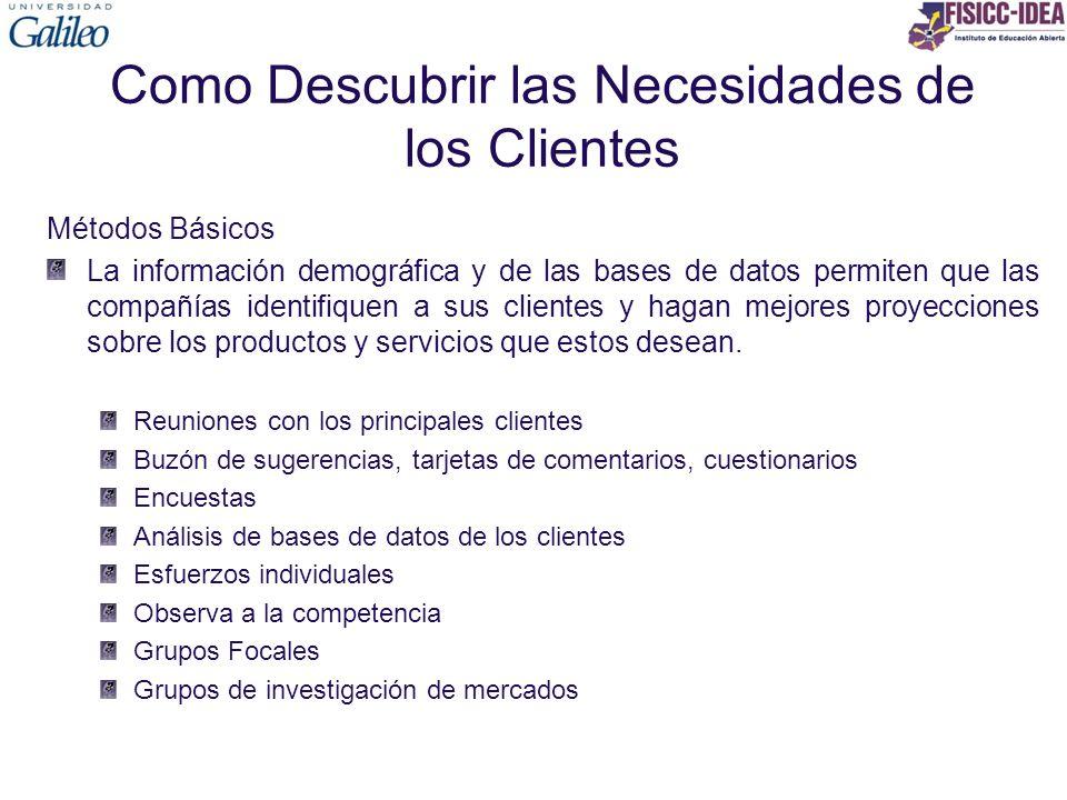 Como Descubrir las Necesidades de los Clientes Métodos Básicos La información demográfica y de las bases de datos permiten que las compañías identifiq