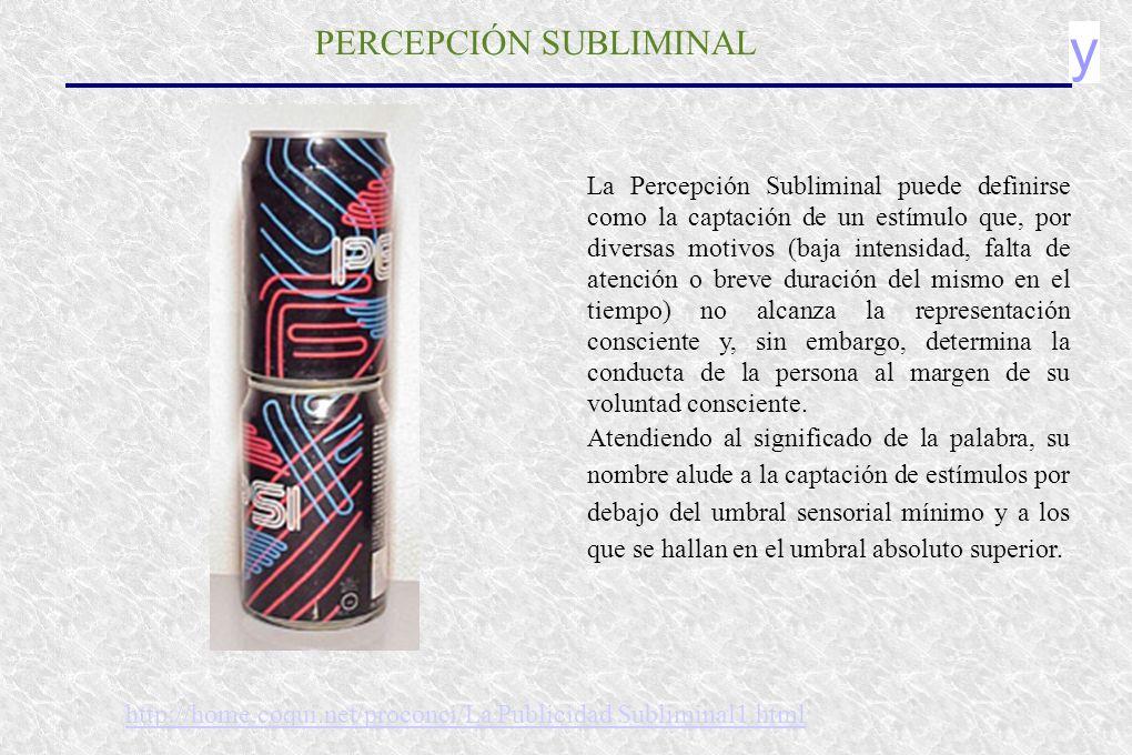 y PERCEPCIÓN SUBLIMINAL La Percepción Subliminal puede definirse como la captación de un estímulo que, por diversas motivos (baja intensidad, falta de