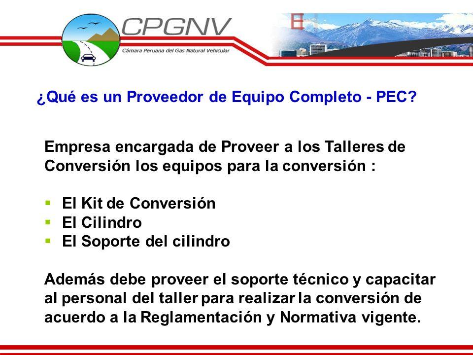 ¿Qué es un Proveedor de Equipo Completo - PEC? Empresa encargada de Proveer a los Talleres de Conversión los equipos para la conversión : El Kit de Co