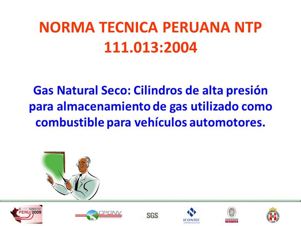 NORMA TECNICA PERUANA NTP 111.013:2004 Gas Natural Seco: Cilindros de alta presión para almacenamiento de gas utilizado como combustible para vehículo