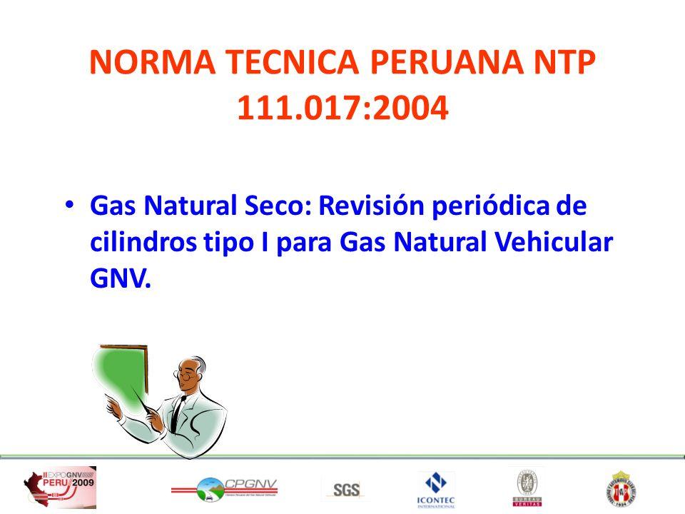 NORMA TECNICA PERUANA NTP 111.017:2004 Gas Natural Seco: Revisión periódica de cilindros tipo I para Gas Natural Vehicular GNV.