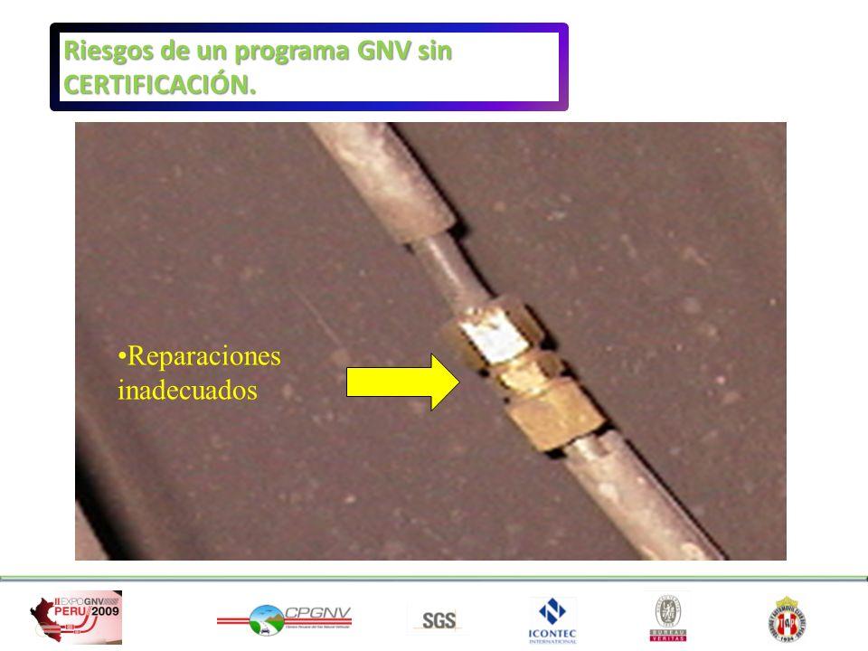 Reparaciones inadecuados Riesgos de un programa GNV sin CERTIFICACIÓN.