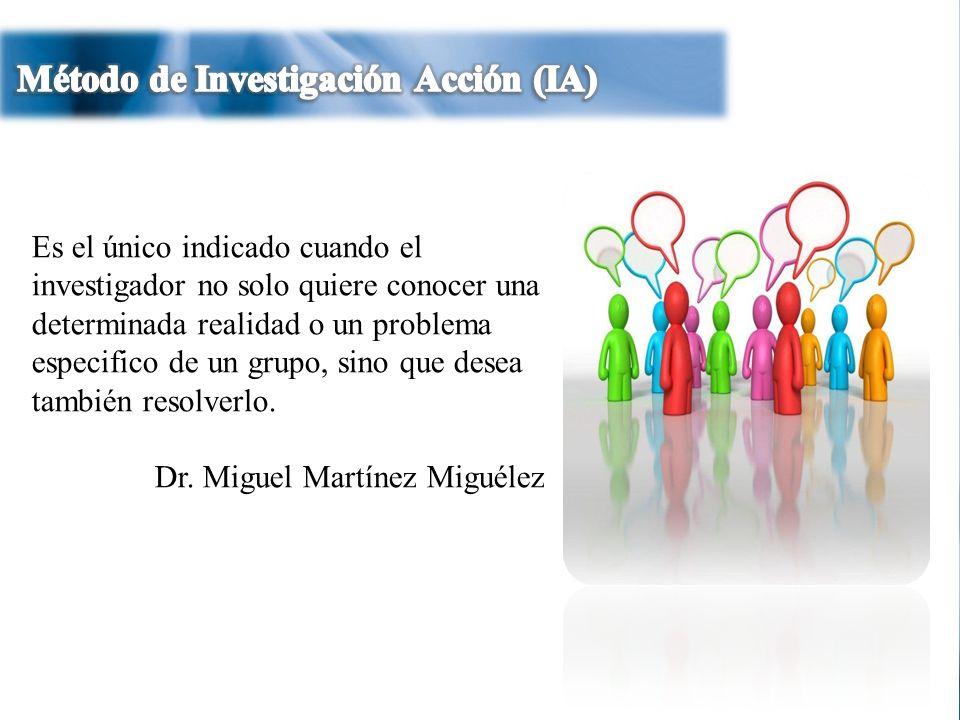 3 Es el único indicado cuando el investigador no solo quiere conocer una determinada realidad o un problema especifico de un grupo, sino que desea tam