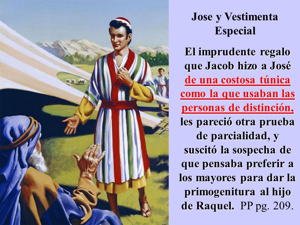 El imprudente regalo que Jacob hizo a José de una costosa túnica como la que usaban las personas de distinción, les pareció otra prueba de parcialidad