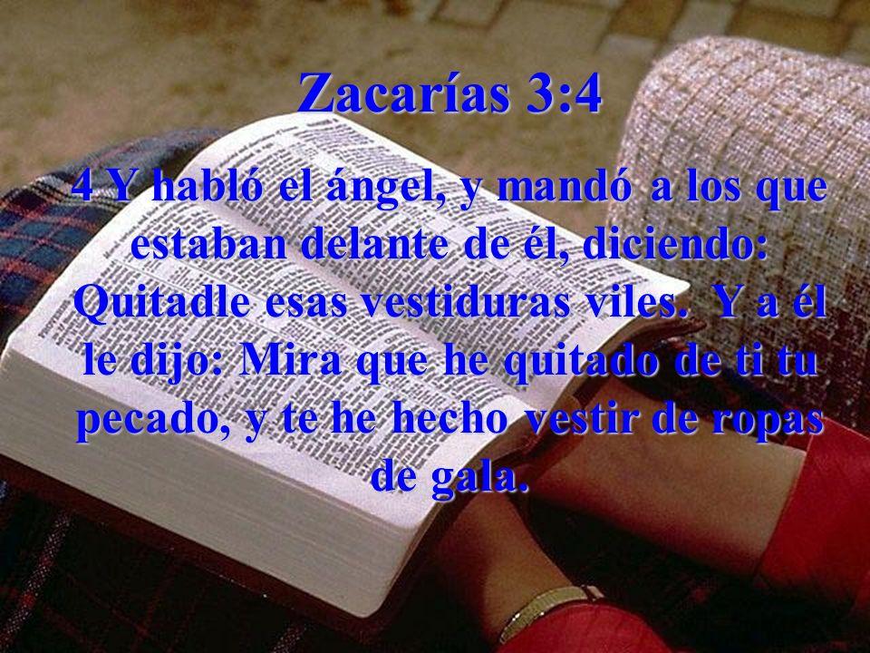 Zacarías 3:4 En esta profecía encontramos dos cosas 1 – los hijos de Dios con ropas sucias, el carácter malogrado por el pecado 2 – los hijos de Dios pueden si desean recibir el regalo de ropas limpias, cambio del carácter, el carcater de Cristo, ropas de Gala