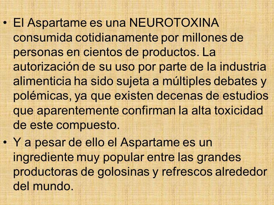 El Aspartame es una NEUROTOXINA consumida cotidianamente por millones de personas en cientos de productos. La autorización de su uso por parte de la i