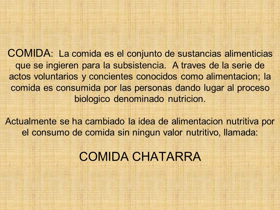 COMIDA : La comida es el conjunto de sustancias alimenticias que se ingieren para la subsistencia. A traves de la serie de actos voluntarios y concien