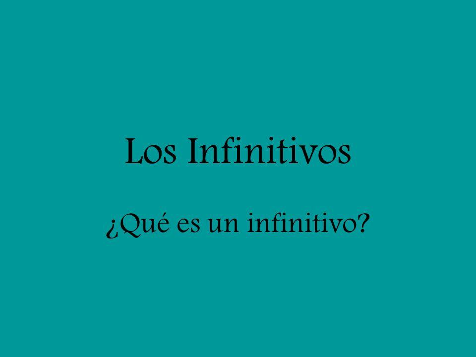 Ejemplos de infinitivos del vocabulario usar, bailar, trabajar, jugar, practicar, cantar, correr, hablar, nadar, tocar, ver, dibujar, leer, ir, pasar, patinar Hay tres categorías de infinitivos.