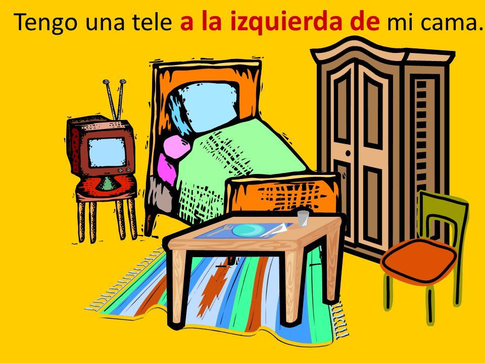 Tengo una tele a la izquierda de mi cama.