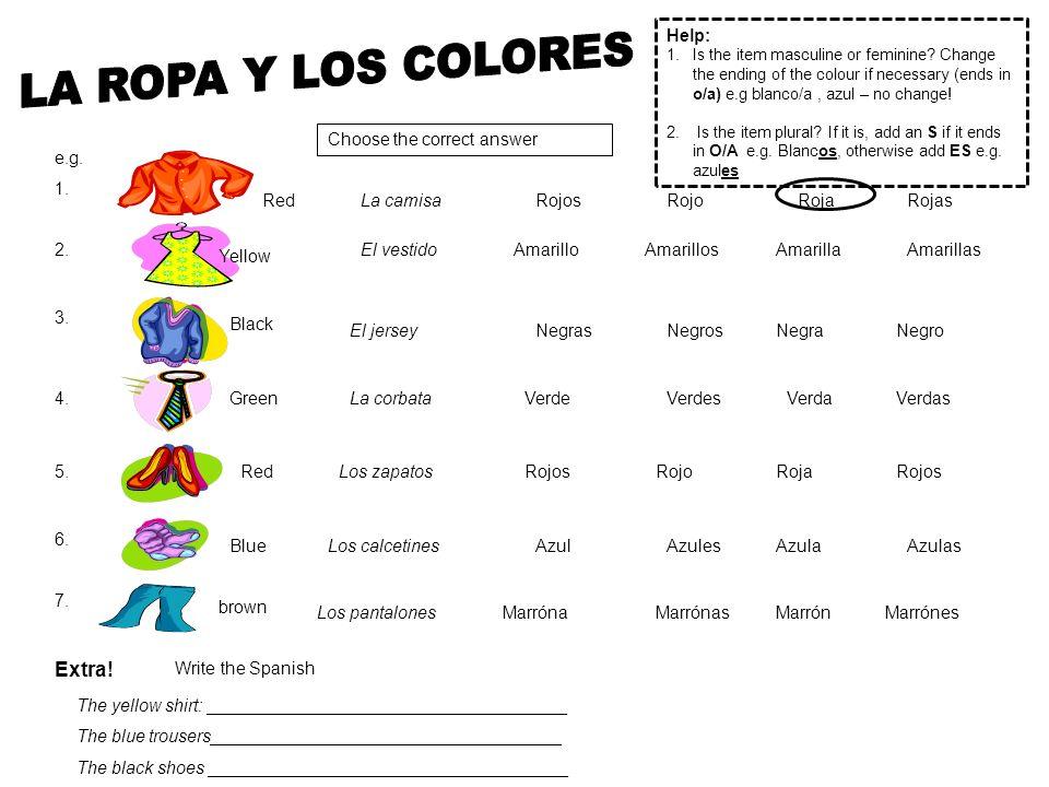 Choose the correct answer Red Yellow Black Green Red Blue brown RojosRojoRojaRojas AmarilloAmarillosAmarillaAmarillas e.g.