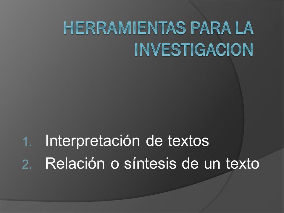 1. Interpretación de textos 2. Relación o síntesis de un texto