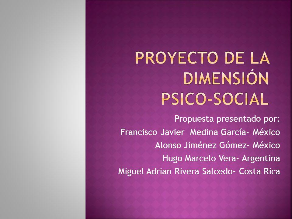 Propuesta presentado por: Francisco Javier Medina García- México Alonso Jiménez Gómez- México Hugo Marcelo Vera- Argentina Miguel Adrian Rivera Salced