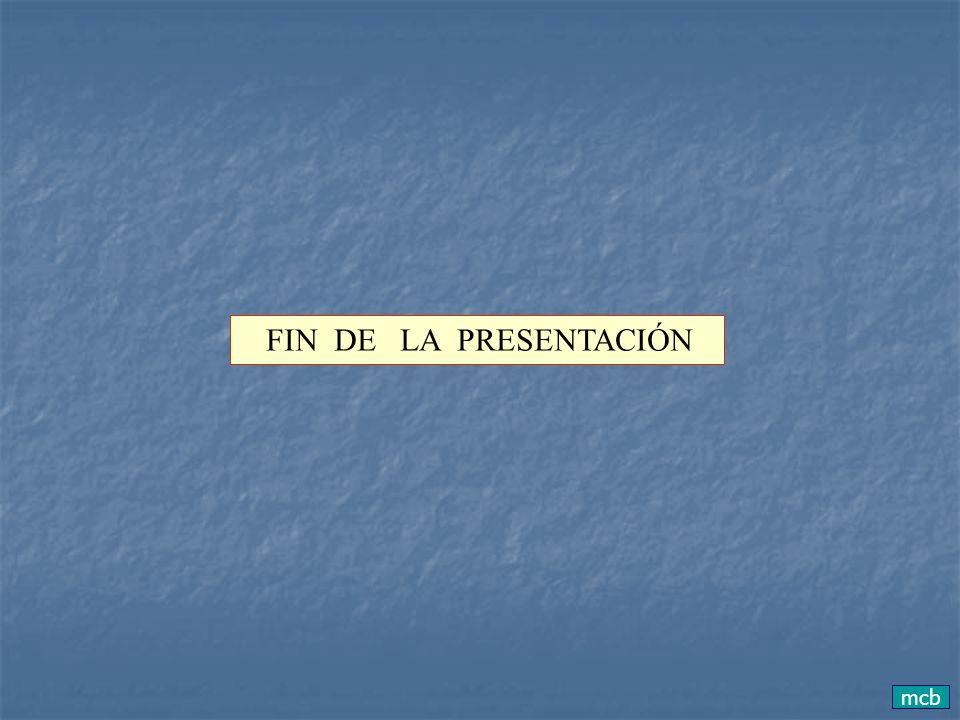 mcb FIN DE LA PRESENTACIÓN