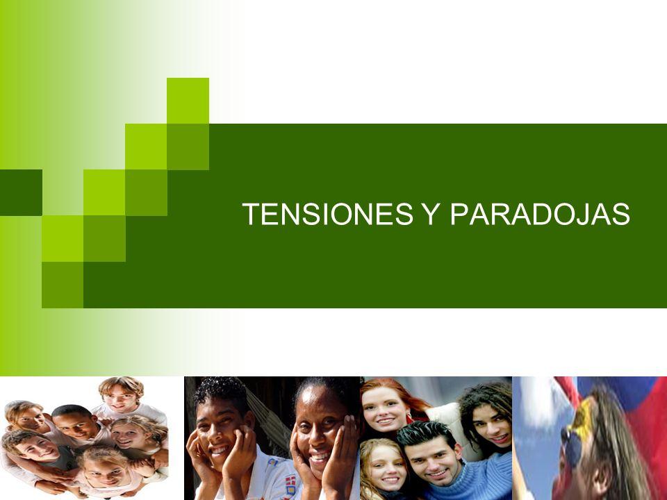 TENSIONES Y PARADOJAS