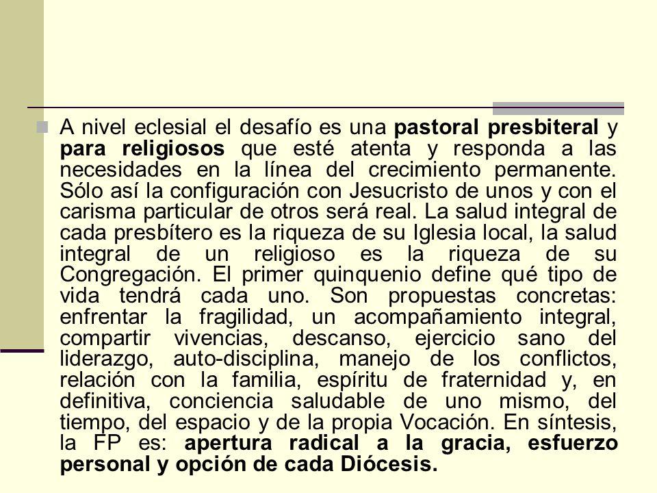 A nivel eclesial el desafío es una pastoral presbiteral y para religiosos que esté atenta y responda a las necesidades en la línea del crecimiento per