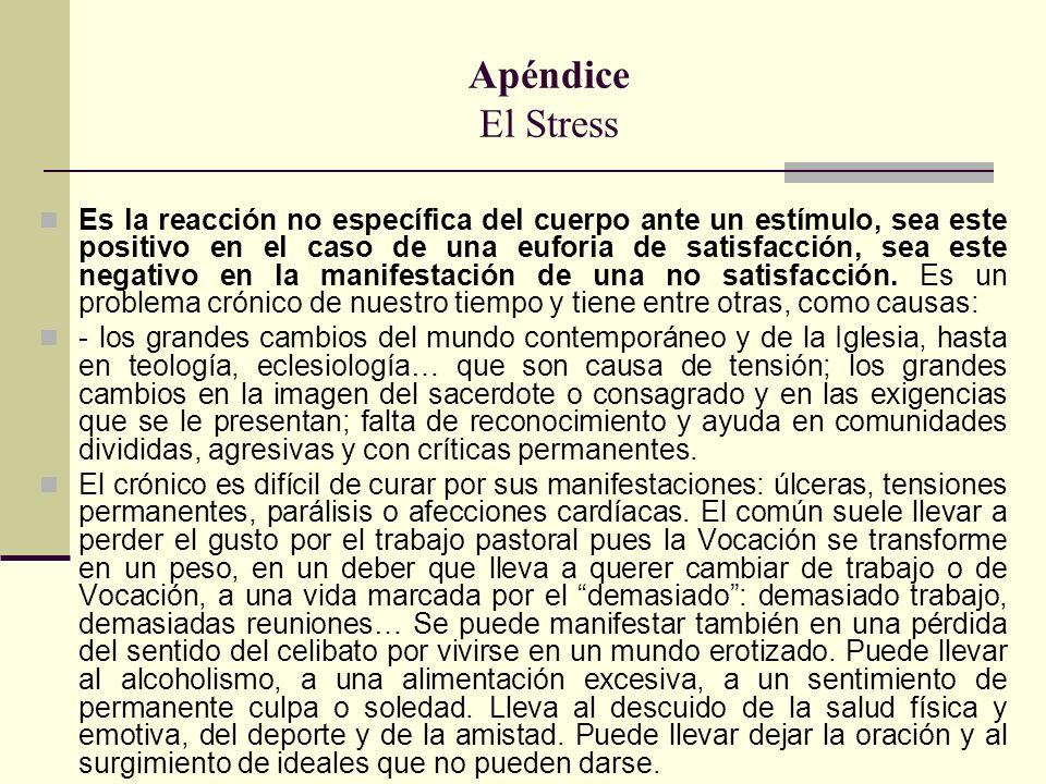 Apéndice El Stress Es la reacción no específica del cuerpo ante un estímulo, sea este positivo en el caso de una euforia de satisfacción, sea este neg