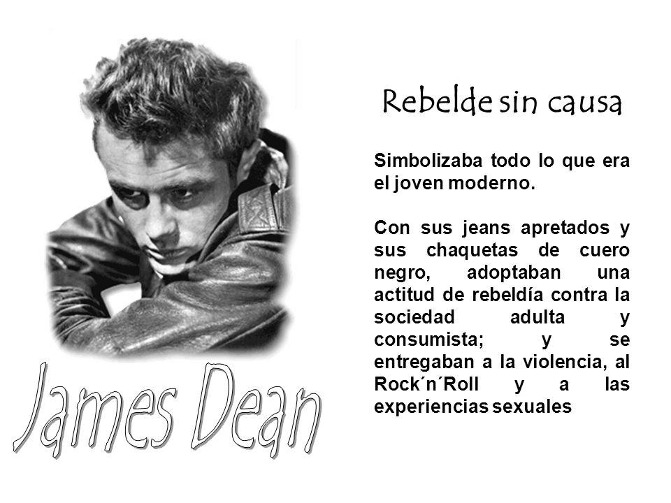 Rebelde sin causa Simbolizaba todo lo que era el joven moderno. Con sus jeans apretados y sus chaquetas de cuero negro, adoptaban una actitud de rebel