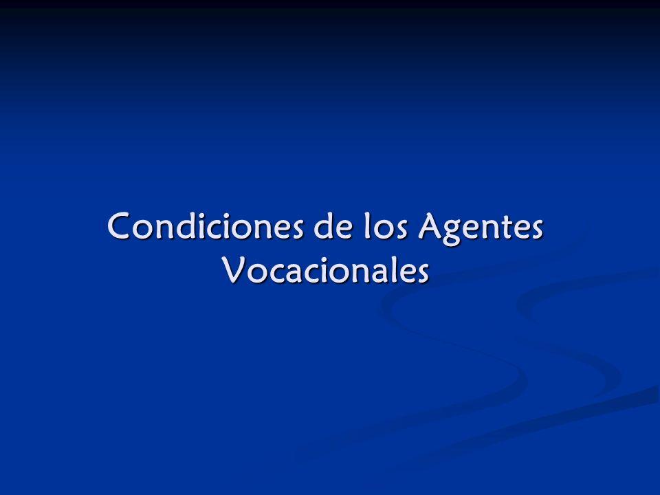 Condiciones de los Agentes Vocacionales