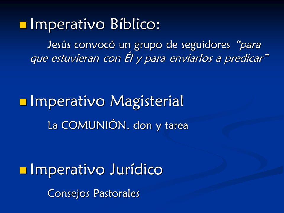 Imperativo Bíblico: Jesús convocó un grupo de seguidores para que estuvieran con Él y para enviarlos a predicar Imperativo Magisterial La COMUNIÓN, do