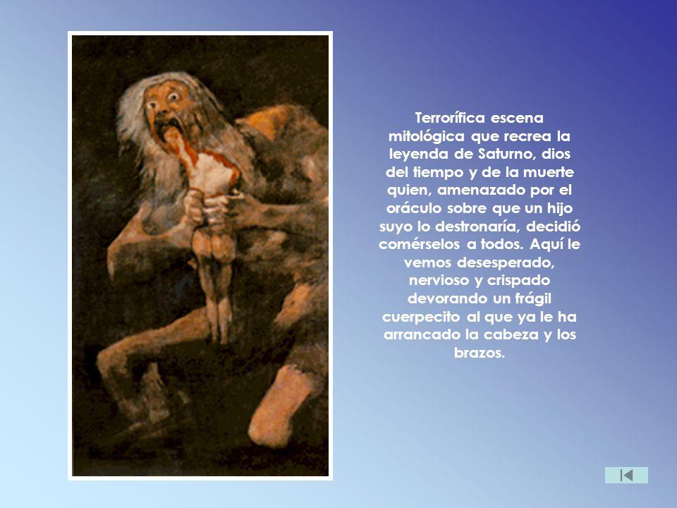 Terrorífica escena mitológica que recrea la leyenda de Saturno, dios del tiempo y de la muerte quien, amenazado por el oráculo sobre que un hijo suyo