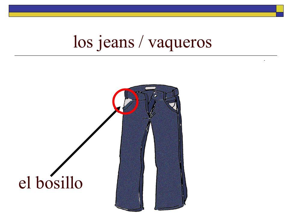 los jeans / vaqueros el bosillo