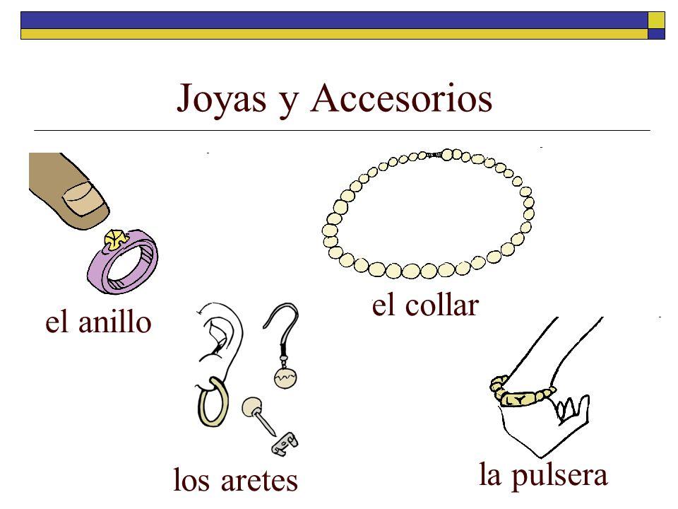 Joyas y Accesorios el anillo los aretes el collar la pulsera