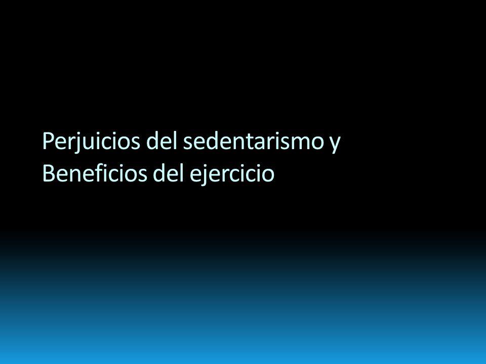 Corazón y sedentarismo Los h á bitos de vida de las sociedades occidentales promueven comportamientos sedentarios perjudiciales para la salud.