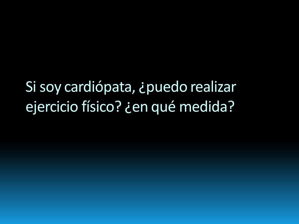 Si soy cardiópata, ¿puedo realizar ejercicio físico? ¿en qué medida?