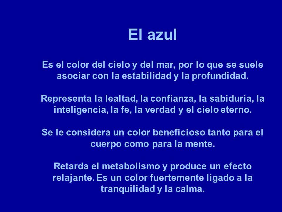 El azul Es el color del cielo y del mar, por lo que se suele asociar con la estabilidad y la profundidad. Representa la lealtad, la confianza, la sabi