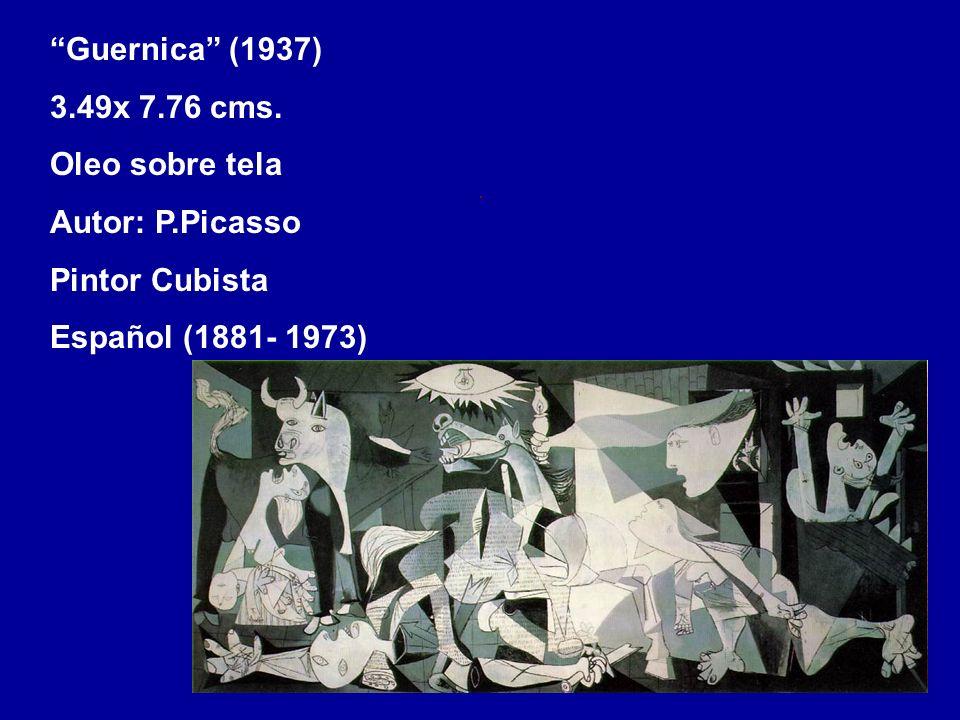 Guernica (1937) 3.49x 7.76 cms. Oleo sobre tela Autor: P.Picasso Pintor Cubista Español (1881- 1973)