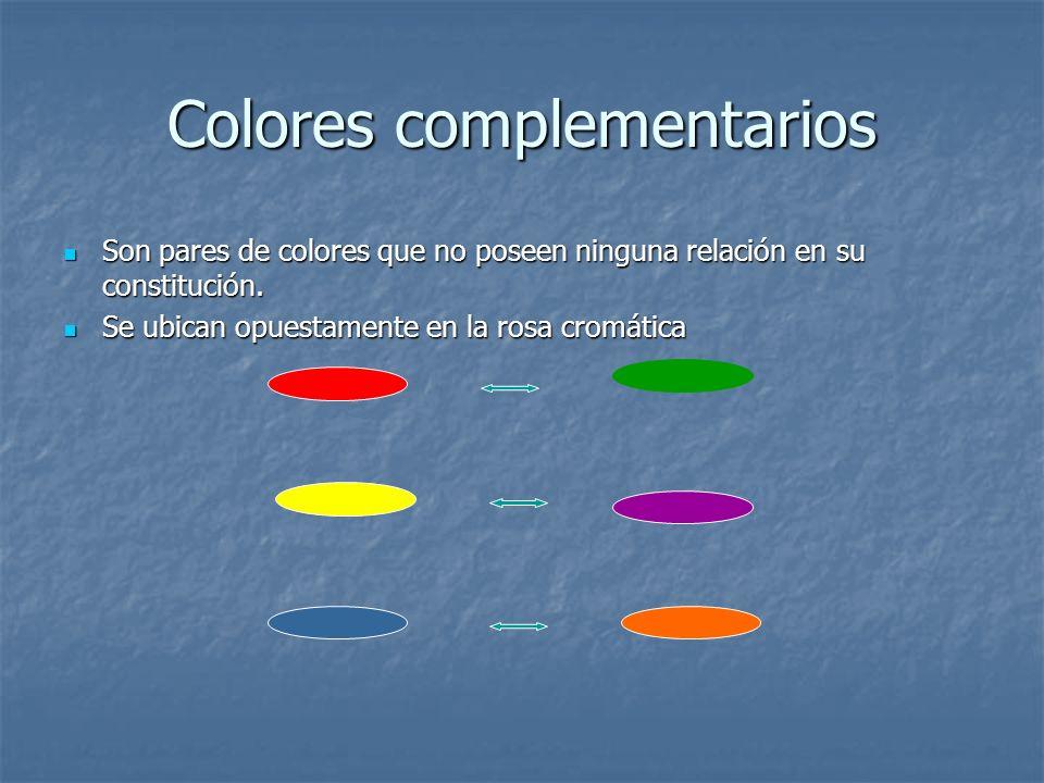 Colores complementarios Son pares de colores que no poseen ninguna relación en su constitución. Son pares de colores que no poseen ninguna relación en