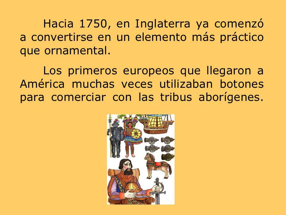 Hacia 1750, en Inglaterra ya comenzó a convertirse en un elemento más práctico que ornamental. Los primeros europeos que llegaron a América muchas vec