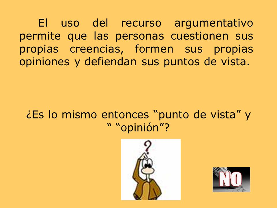 El uso del recurso argumentativo permite que las personas cuestionen sus propias creencias, formen sus propias opiniones y defiendan sus puntos de vis