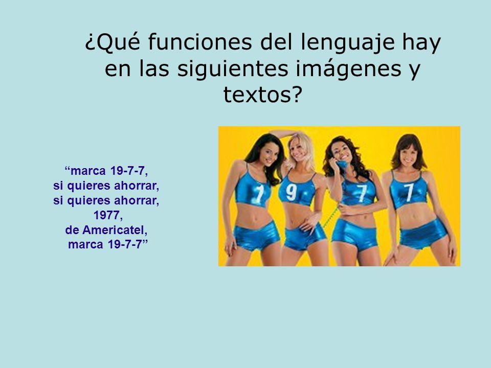 marca 19-7-7, si quieres ahorrar, si quieres ahorrar, 1977, de Americatel, marca 19-7-7 ¿Qué funciones del lenguaje hay en las siguientes imágenes y t