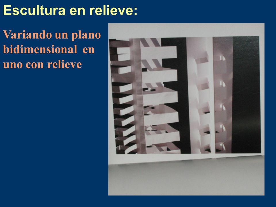 Escultura en relieve: Variando un plano bidimensional en uno con relieve