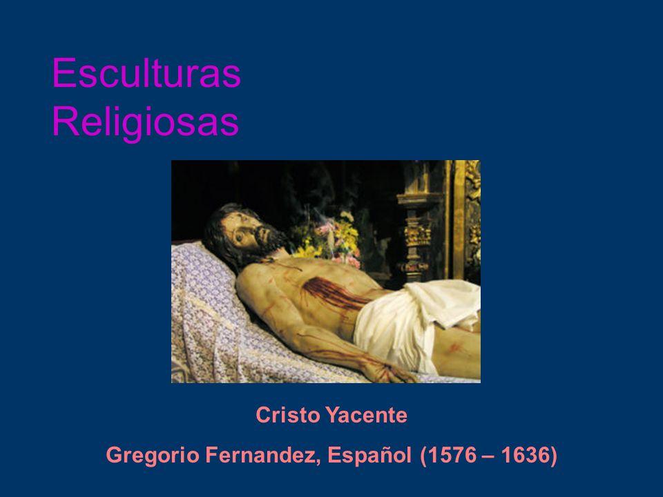 Esculturas Religiosas Cristo Yacente Gregorio Fernandez, Español (1576 – 1636)